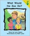 What Would the Zoo Do? - Lynn Salem