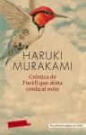 Crònica de l'ocell que dóna corda al món - Haruki Murakami