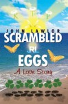 Scrambled Eggs: A Love Story - John Lawlor
