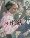 The Susan B. Anthony You Never Knew - James Lincoln Collier
