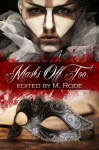 Masks Off Too! - M. Rode, Sean Michael, Missouri Dalton, Sam Schooler, Anna Hedley, Laylah Hunter, G.O. Noce, Jade Astor, Julia Talbot, B.A. Tortuga