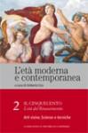L'età moderna e contemporanea: Il Cinquecento - L'età del Rinascimento: Arti visive, scienze e tecniche - vol. 2 - Umberto Eco