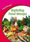 Exploring Food Groups - Lola M. Schaefer