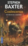Coalescence (Destiny's Children, #1) - Stephen Baxter, Dominique Haas