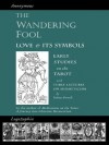 The Wandering Fool & Three Lectures on Hermeticism: Love and its Symbols, Early Studies on the Tarot - Valentin Tomberg