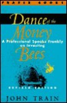 Dance of the Money Bees: A Professional Speaks Frankly on Investing - John Train