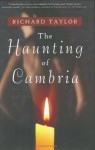 The Haunting of Cambria - Richard Taylor
