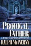 Prodigal Father: A Father Dowling Mystery - Ralph McInerny