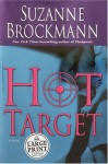 Hot Target (Troubleshooters #8) (Large Print) - Suzanne Brockmann