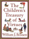 The Children's Treasury of Virtues - William J. Bennett