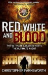 Red, White, and Blood. by Christopher Farnsworth - Christopher Farnsworth