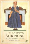 Felicity's Surprise: A Christmas Story - Valerie Tripp, Luann Roberts