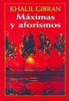 Maximas y Aforismos - Kahlil Gibran