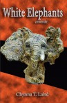 White Elephants - Chynna Laird