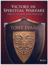 Victory in Spiritual Warfare: Field Guide for Battle - Tony Evans