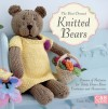 The Best-Dressed Knitted Bears: Dozens of Patterns for Teddy Bears, Bear Costumes and Accessories - Emma King