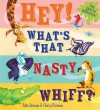 Hey! What's That Nasty Whiff?. [Julia Jarman & Garry Parsons] - Julia Jarman, Garry Parsons