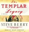 The Templar Legacy (Cotton Malone #1) - Steve Berry, Brian Corrigan