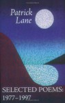Selected Poems: 1977-1997 - Patrick Lane