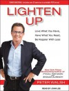 Lighten Up: Love What You Have, Have What You Need, Be Happier with Less - Peter Walsh, John Lee