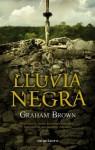 Lluvia negra (Spanish Edition) - Graham Brown
