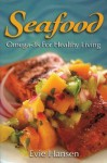 Seafood: Omega-3s for Healthy Living - Evie Hansen