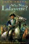 Why Not, Lafayette? - Jean Fritz