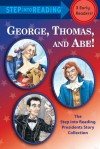 George, Thomas, and Abe!: The Step into Reading Presidents Story Collection - Frank Murphy, Frank Murphy, Richard Walz, Donald Cook