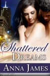 Shattered Dreams - Anna James