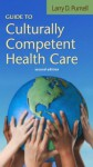 Guide to Culturally Competent Health Care Guide to Culturally Competent Health Care Guide to Culturally Competent Health Care - Larry D. Purnell
