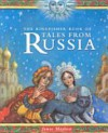 The Kingfisher Book Of Tales From Russia - James Mayhew