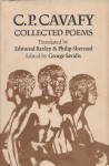 C.P. Cavafy: Collected Poems - C.P. Cavafy, Edmund Keeley, Phillip Sherrard, George Savidis