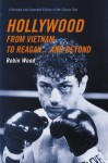Hollywood from Vietnam to Reagan...and Beyond: A Revised and Expanded Edition of the Classic Text - Robin Wood