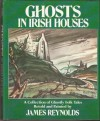 Ghosts in Irish Houses - James Reynolds