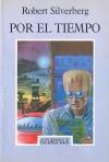 Por el tiempo - Robert Silverberg, Francisco Javier Arellano, Rafael Estrada