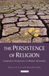 The Persistence of Religion: Comparitive Perspectives on Modern Spirituality - Harvey Cox, Daisaku Ikeda