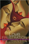Love Frustration: A Novel - R.M. Johnson