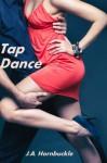 Tap Dance - J.A. Hornbuckle