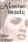 Russian Beauty: A Novel - Victor Erofeyev, Andrew Reynolds