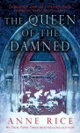 The Queen of the Damned - Anne Rice