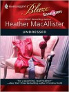 Undressed (Encounters #3) (Harlequin Blaze # 473) - Heather MacAllister