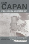 Where Are You, Susie Petschek (Visible Poets) - Cevat Çapan, Michael Hulse, A.S. Byatt