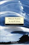 La casa del silencio (Spanish Edition) - Orhan Pamuk