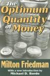 The Optimum Quantity of Money - Milton Friedman, Michael D. Bordo