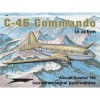 C 46 Commando In Action (Aircraft) - Terry Love