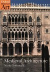 Medieval Architecture (Oxford History of Art) - Nicola Coldstream