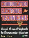 Communication Electronics for Technicians: A Complete Reference and Study Guide for the CET Communications Option Examination - Joseph J. Carr