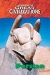 Persian (Life During the Great Civilizations) - Don Nardo