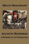 Account Rendered: a Dossier on my Former Self - Melita Maschmann, Marianne Schweitzer Burkenroad, Helen Epstein, Geoffrey Strachan