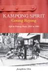 Kampong Spirit - Gotong Royong: Life in Potong Pasir, 1955 to 1965 - Josephine Chia